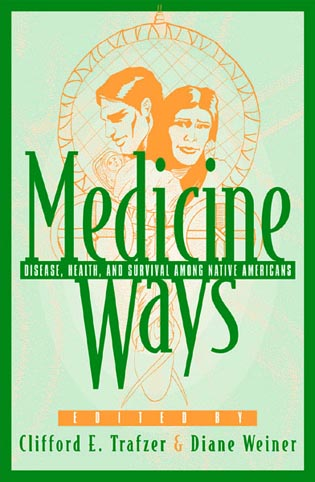 Cover image for the book Medicine Ways: Disease, Health, and Survival among Native Americans