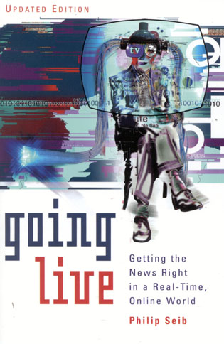 Cover image for the book Going Live: Getting the News Right in a Real-Time, Online World