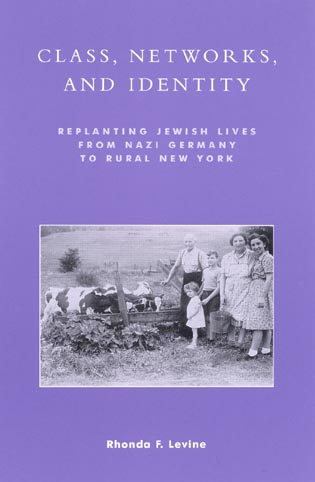 Cover image for the book Class, Networks, and Identity: Replanting Jewish Lives from Nazi Germany to Rural New York