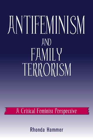 Cover image for the book Antifeminism and Family Terrorism: A Critical Feminist Perspective