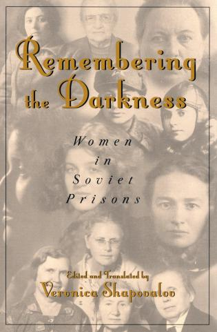 Cover image for the book Remembering the Darkness: Women in Soviet Prisons