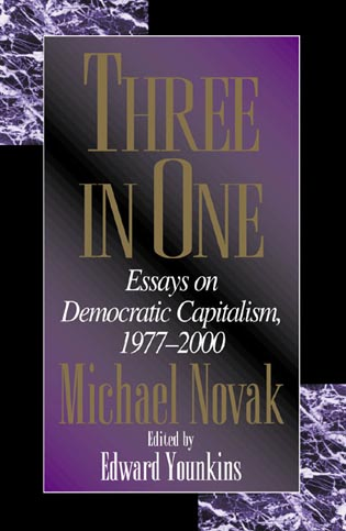 Cover image for the book Three in One: Essays on Democratic Capitalism, 1976-2000