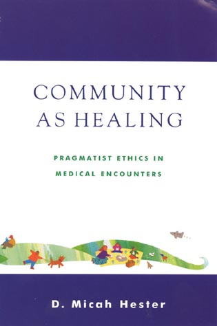 Cover image for the book Community As Healing: Pragmatist Ethics in Medical Encounters