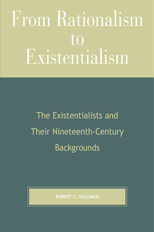 Cover image for the book From Rationalism to Existentialism: The Existentialists and Their Nineteenth-Century Backgrounds, 2nd