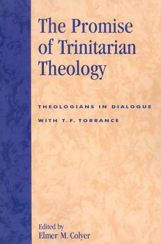Cover image for the book The Promise of Trinitarian Theology: Theologians in Dialogue with T. F. Torrance