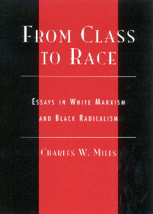 from class to race essays in white marxism and black radicalism  from class to race