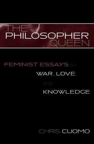 High School Essays Feminist Essays On War Love And Knowledge How To Write A Business Essay also Essay Good Health The Philosopher Queen Feminist Essays On War Love And Knowledge  Sample Essay English