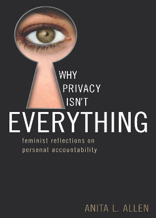 Cover image for the book Why Privacy Isn't Everything: Feminist Reflections on Personal Accountability