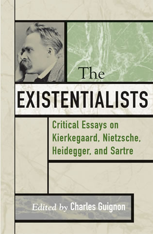 the existentialists critical essays on kierkegaard nietzsche  critical essays on kierkegaard nietzsche heidegger and sartre