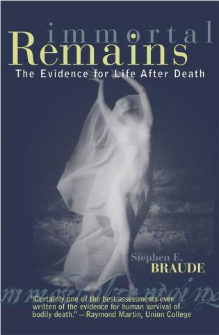 Cover image for the book Immortal Remains: The Evidence for Life After Death