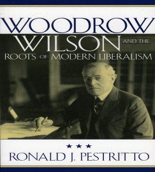 Cover image for the book Woodrow Wilson and the Roots of Modern Liberalism