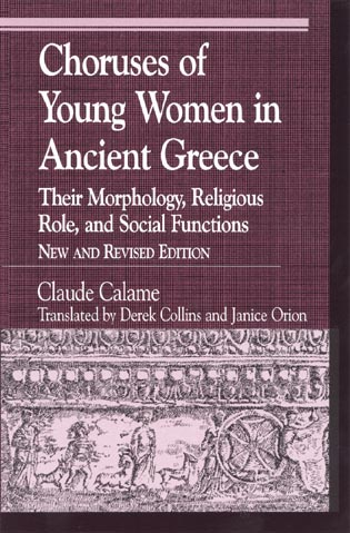 Cover image for the book Choruses of Young Women in Ancient Greece: Their Morphology, Religous Role, and Social Functions, New and Revised