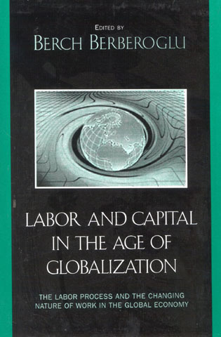 Cover image for the book Labor and Capital in the Age of Globalization: The Labor Process and the Changing Nature of Work in the Global Economy