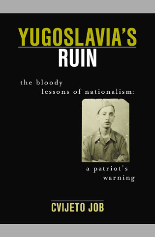 Cover image for the book Yugoslavia's Ruin: The Bloody Lessons of Nationalism