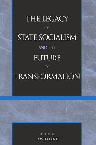 Cover image for the book The Legacy of State Socialism and the Future of Transformation
