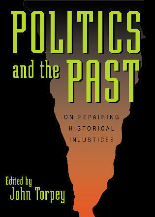 Cover image for the book Politics and the Past: On Repairing Historical Injustices