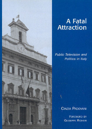 Cover image for the book A Fatal Attraction: Public Television and Politics in Italy