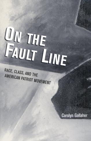 Cover image for the book On the Fault Line: Race, Class, and the American Patriot Movement