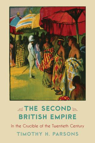 Cover image for the book The Second British Empire: In the Crucible of the Twentieth Century