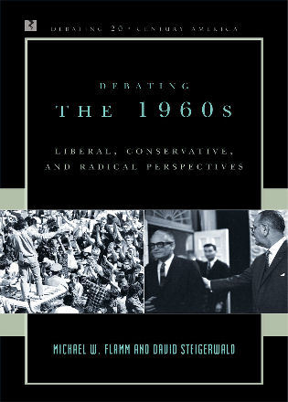 Cover image for the book Debating the 1960s: Liberal, Conservative, and Radical Perspectives