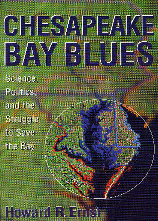 Cover image for the book Chesapeake Bay Blues: Science, Politics, and the Struggle to Save the Bay