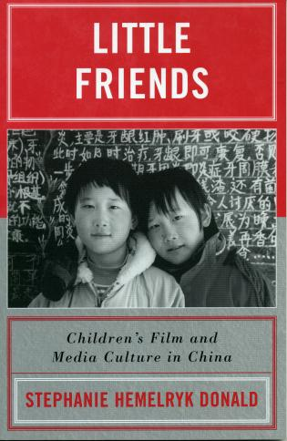 Cover image for the book Little Friends: Children's Film and Media Culture in China