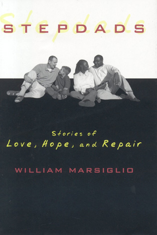 Cover image for the book Stepdads: Stories of Love, Hope, and Repair