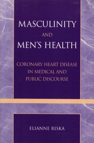 Cover image for the book Masculinity and Men's Health: Coronary Heart Disease in Medical and Public Discourse