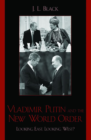 Cover image for the book Vladimir Putin and the New World Order: Looking East, Looking West?