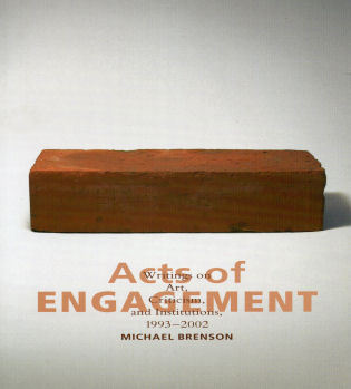 Cover image for the book Acts of Engagement: Writings on Art, Criticism, and Institutions, 1993–2002