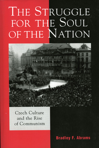 Cover image for the book The Struggle for the Soul of the Nation: Czech Culture and the Rise of Communism