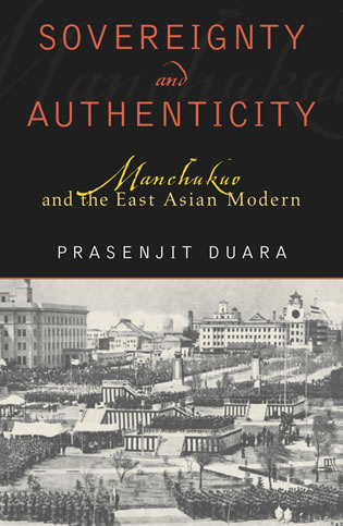 Cover image for the book Sovereignty and Authenticity: Manchukuo and the East Asian Modern