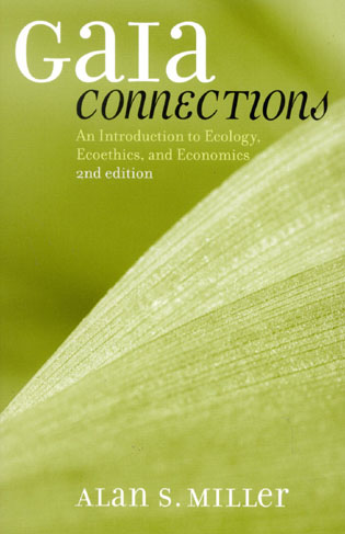 Cover image for the book Gaia Connections: An Introduction to Ecology, Ecoethics, and Economics, Second Edition