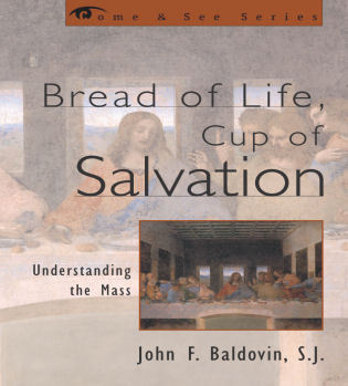 Cover image for the book Bread of Life, Cup of Salvation: Understanding the Mass