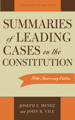 Cover image for the book Summaries of Leading Cases on the Constitution, 14th Edition