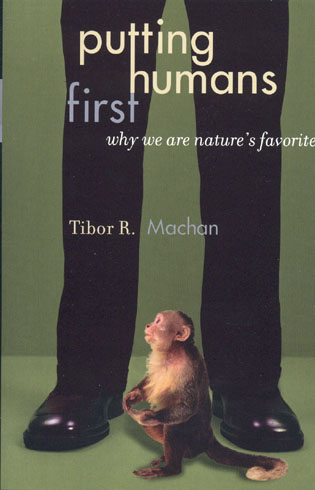 Cover image for the book Putting Humans First: Why We Are Nature's Favorite