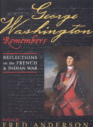 Cover image for the book George Washington Remembers: Reflections on the French and Indian War
