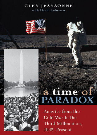 Cover image for the book A Time of Paradox: America from the Cold War to the Third Millennium, 1945–Present