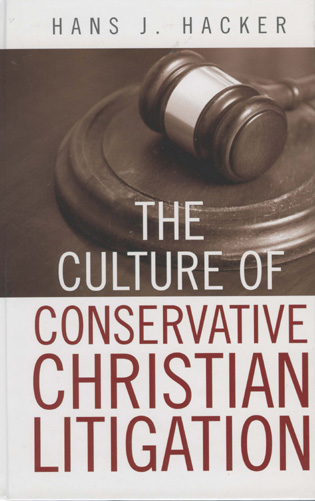 Cover image for the book The Culture of Conservative Christian Litigation