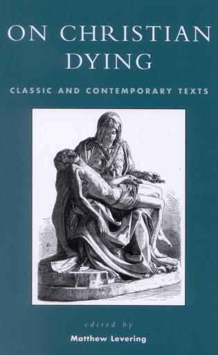 Cover image for the book On Christian Dying: Classic and Contemporary Texts