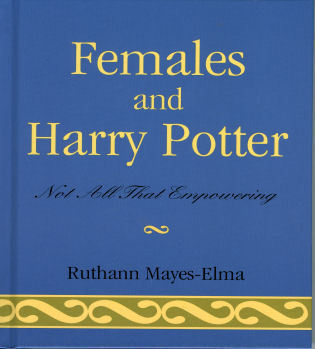 Cover image for the book Females and Harry Potter: Not All That Empowering