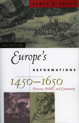 Cover image for the book Europe's Reformations, 1450–1650: Doctrine, Politics, and Community, Second Edition