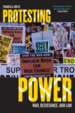 Cover image for the book Protesting Power: War, Resistance, and Law