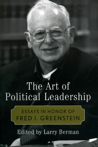 the art of political leadership essays in honor of fred i  essays in honor of fred i greenstein