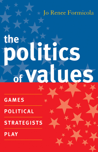 Cover image for the book The Politics of Values: Games Political Strategists Play