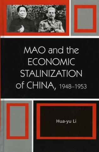 Cover image for the book Mao and the Economic Stalinization of China, 1948–1953