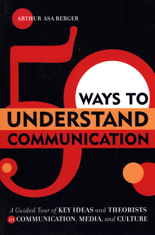 Cover image for the book 50 Ways to Understand Communication: A Guided Tour of Key Ideas and Theorists in Communication, Media, and Culture