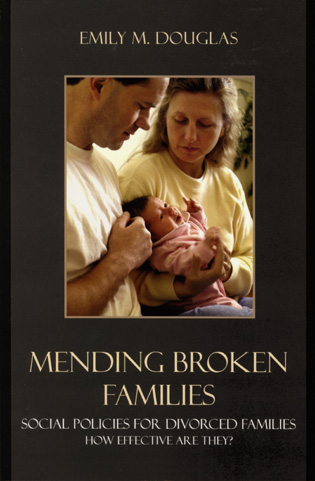 Cover image for the book Mending Broken Families: Social Policies for Divorced Families