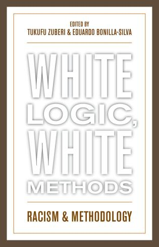 Cover image for the book White Logic, White Methods: Racism and Methodology