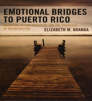 Cover image for the book Emotional Bridges to Puerto Rico: Migration, Return Migration, and the Struggles of Incorporation